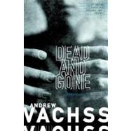 Dead and Gone by VACHSS, ANDREW, 9780375725265