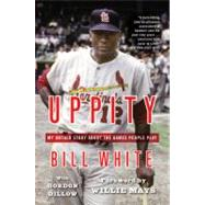 Uppity by White, Bill; Dillow, Gordon; Mays, Willie, 9780446555265