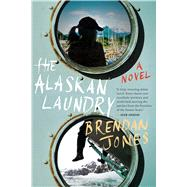 The Alaskan Laundry by Jones, Brendan, 9780544325265