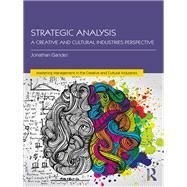 Strategic Analysis: A Creative and Cultural Industries Perspective by Gander; Jonathan, 9781138185265