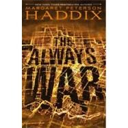 The Always War by Margaret Peterson Haddix, 9781416995265