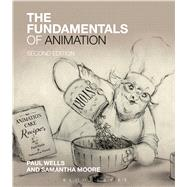The Fundamentals of Animation by Wells, Paul; Moore, Samantha, 9781472575265