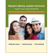 Nuestro idioma, nuestra herencia by García, Heidi Ann; Carney, Carmen; Sandoval, Trino, 9780073385266