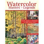 Watercolor Masters and Legends by Stroud, Betsy Dillard, 9781440335266