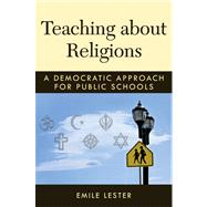 Teaching about Religions by Lester, Emile, 9780472035267