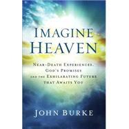 Imagine Heaven by Burke, John, 9780801015267
