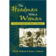 The Headman Was a Woman by Endicott, Kirk M.; Endicott, Karen L., 9781577665267