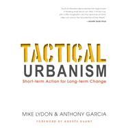 Tactical Urbanism by Lydon, Mike; Garcia, Anthony, 9781610915267
