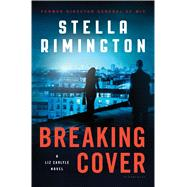 Breaking Cover by Rimington, Stella, 9781632865267