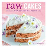 Raw Cakes by Farrow, Joanna, 9781846015267