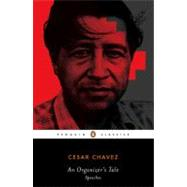 Organizer's Tale : Speeches by Chavez, Cesar (Author); Stavans, Ilan (Editor); Stavans, Ilan (Introduction by), 9780143105268