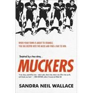 Muckers by NEIL WALLACE, SANDRA, 9780375865268