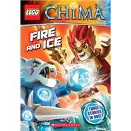 LEGO Legends of Chima: Fire and Ice (Chapter Book #6) by Unknown, 9780545695268