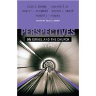 Perspectives on Israel and the Church 4 Views by Brand, Chad; Pratt, Tom; Reymond, Robert L.; Saucy, Robert L.; Thomas, Robert L., 9780805445268