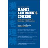 The Kodansha Kanji Learner's Course A Step-by-Step Guide to Mastering 2300 Characters by Conning, Andrew Scott; Halpern, Jack, 9781568365268