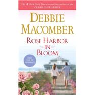 Rose Harbor in Bloom by Macomber, Debbie, 9780345535269