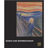 Munch and Expressionism by Lloyd, Jill; Heller, Reinhold; Lauder, Ronald S.; Price, Renee; Berman, Patricia G. (CON), 9783791355269