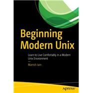 Beginning Modern Unix by Jain, Manish, 9781484235270