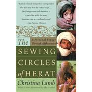 The Sewing Circles of Herat: A Personal Voyage Through Afghanistan by Lamb, Christina, 9780060505271