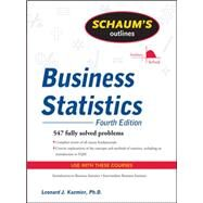Schaum's Outline of Business Statistics, Fourth Edition by Kazmier, Leonard, 9780071635271