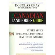 Canadian Landlord's Guide : Expert Advice to Become a Profitable Real Estate Investor