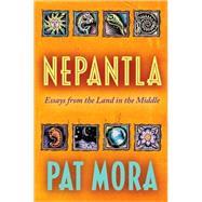 Nepantla by Mora, Pat, 9780826345271