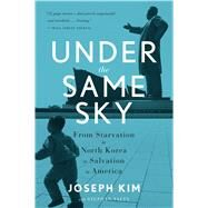 Under the Same Sky by Kim, Joseph; Talty, Stephan (CON), 9780544705272
