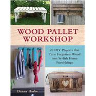 Wood Pallet Workshop by Darke, Danny, 9781510705272