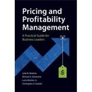 Pricing and Profitability Management : A Practical Guide for Business Leaders by Meehan, Julie; Simonetto, Mike; Montan, Larry; Goodin, Chris, 9780470825273