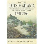 To the Gates of Atlanta by Jenkins, Robert D., Sr., 9780881465273