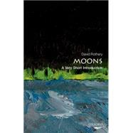 Moons: A Very Short Introduction by Rothery, David, 9780198735274