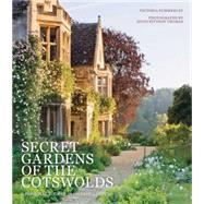 Secret Gardens of the Cotswolds by Summerley, Victoria; Rittson-Thomas, Hugo, 9780711235274