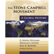 The Stone-campbell Movement: A Global History by Williams, D. Newell; Foster, Douglas A.; Blowers, Paul M.; Alvarez, Carmelo (CON); Hunnicutt, Loretta Long (CON), 9780827235274