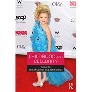 Childhood and Celebrity by O'Connor; Jane, 9781138855274
