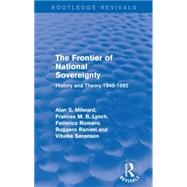 The Frontier of National Sovereignty: History and Theory 1945-1992 by Milward; Alan, 9781138925274