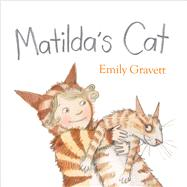 Matilda's Cat by Gravett, Emily, 9781442475274