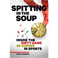 Spitting in the Soup by Johnson, Mark, 9781937715274
