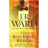 The Bourbon Kings by Ward, J. R., 9780451475275