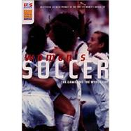 Women's Soccer : The Game and the FIFA World Cup by TRECKER, JIM, 9780789305275