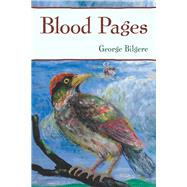 Blood Pages by Bilgere, George, 9780822965275