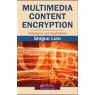 Multimedia Content Encryption: Techniques and Applications by Lian; Shiguo, 9781420065275