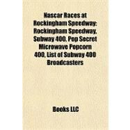 Nascar Races at Rockingham Speedway : Rockingham Speedway, Subway 400, Pop Secret Microwave Popcorn 400, List of Subway 400 Broadcasters by , 9781157025276