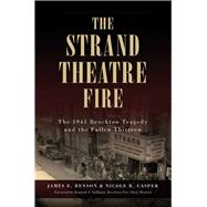 The Strand Theatre Fire by Benson, James E.; Casper, Nicole B.; Galligan, Kenneth F., 9781467135276