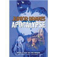Junior Braves of the Apocalypse 2 by Smith, Greg; Tanner, Michael; Lehner, Zach, 9781620105276