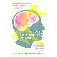 The Body Has a Mind of Its Own by BLAKESLEE, SANDRABLAKESLEE, MATTHEW, 9780812975277