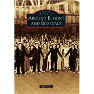 Around Elmont and Rosedale by Florio, Bill, 9781467125277