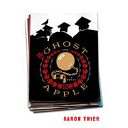 The Ghost Apple by Thier, Aaron, 9781620405277