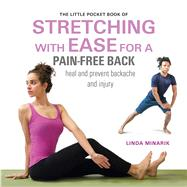 The Little Pocket Book of Stretching With Ease for a Pain-free Back by Minarik, Linda, 9781782495277