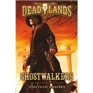 Deadlands: Ghostwalkers by Maberry, Jonathan, 9780765375278