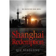 Shanghai Redemption An Inspector Chen Novel by Xiaolong, Qiu, 9781250065278